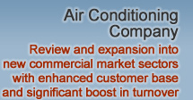Air Conditioning Company – Review and expansion into new commercial market sectors with enhanced customer base and significant boost in turnover