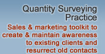 Quantity Surveying Practice - Sales & marketing toolkit to create & maintain awareness to existing clients and resurrect old contacts