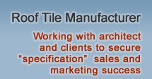 Major Roof Tile Manufacturer - working with architects and clients to secure 'specification' sales & marketing success