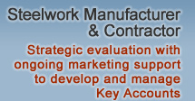 Steelwork Manufacturer & Contractor – Complete strategic evaluation with ongoing marketing support to develop and manage Key Accounts